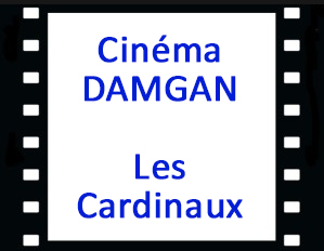 cinéma les cardinaux damgan