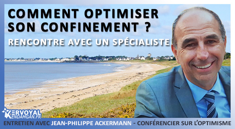comment-optimiser-son-confinement-jean-philippe-ackerman-damgan-kervoyal-monaco-bretagne